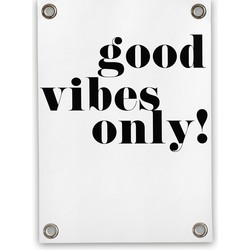 Tuinposter Good Vibes Only (50x70cm)